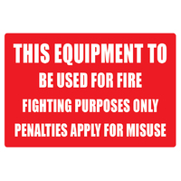 "METAL ""This Equipment to be used for Fire Fighting Purpose Only"""